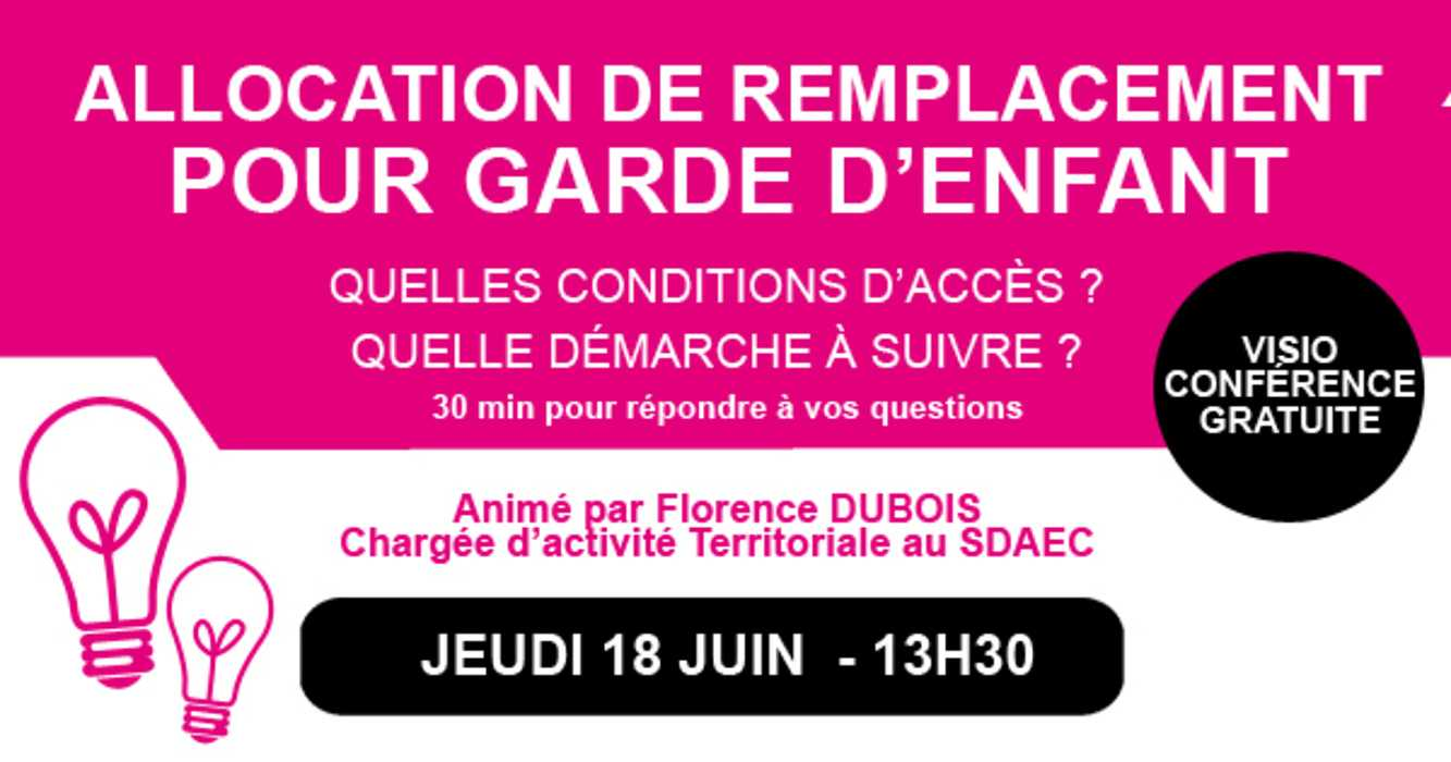 VISIO CONFÉRENCE :ALLOCATION DE REMPLACEMENT POUR GARDE D''ENFANTS_Jeudi 18 juin_Inscrivez-vous 0